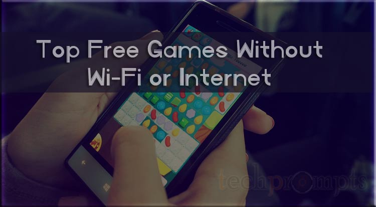 Best 14 Free Games Without WiFi or Internet Connection