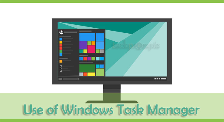 Windows Task Manager: A Powerful Tool To Solve Your Big System Issues