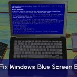How to Troubleshoot and Fix Windows Blue Screen Errors