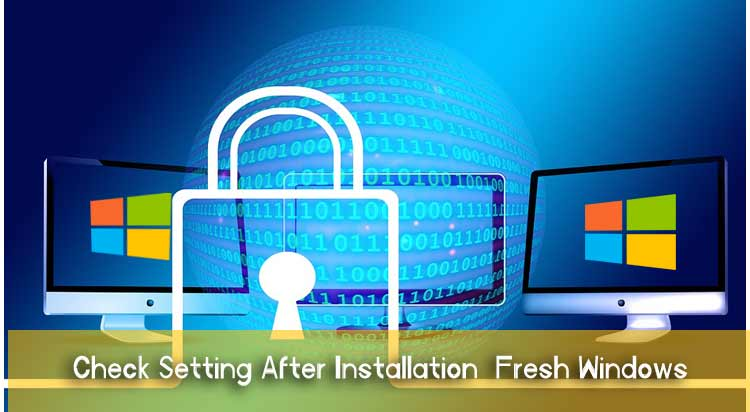5 Essential Setting After Installation Fresh Windows Operating System
