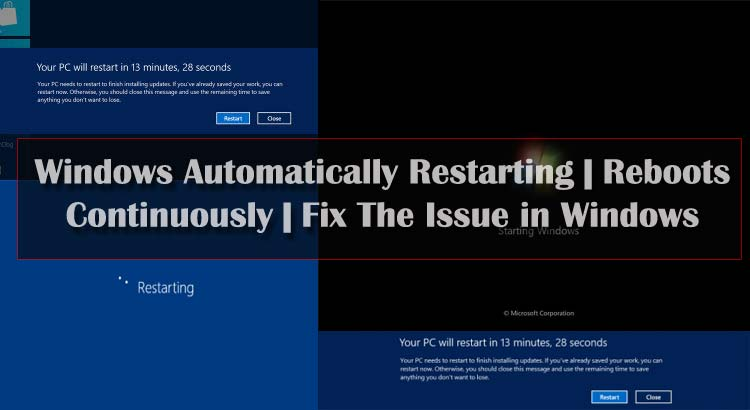 Windows Restarting | Reboots Continuously | Fix The issue in Windows