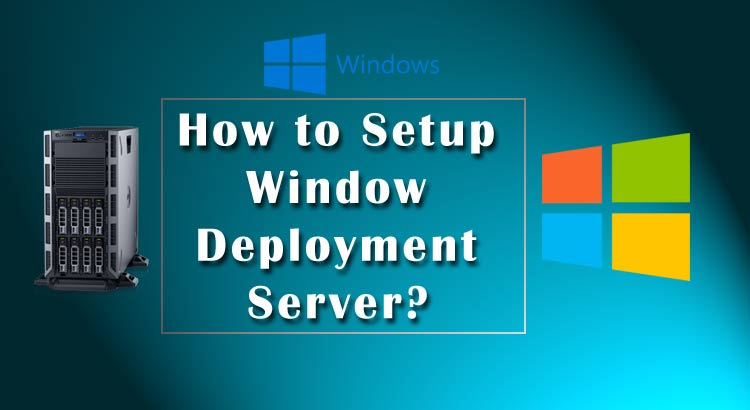 How to Setup Window Deployment Server | WDS Setup