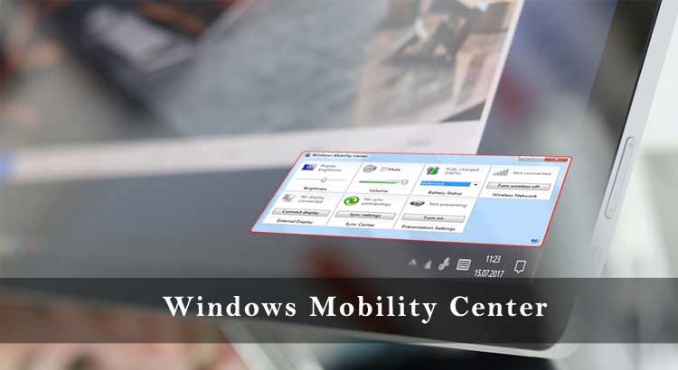 Troubleshooting Method of Windows Mobility Center in Windows 7 or 10
