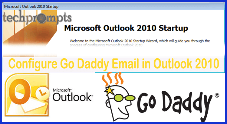 Configure Go Daddy Email in Outlook 2010